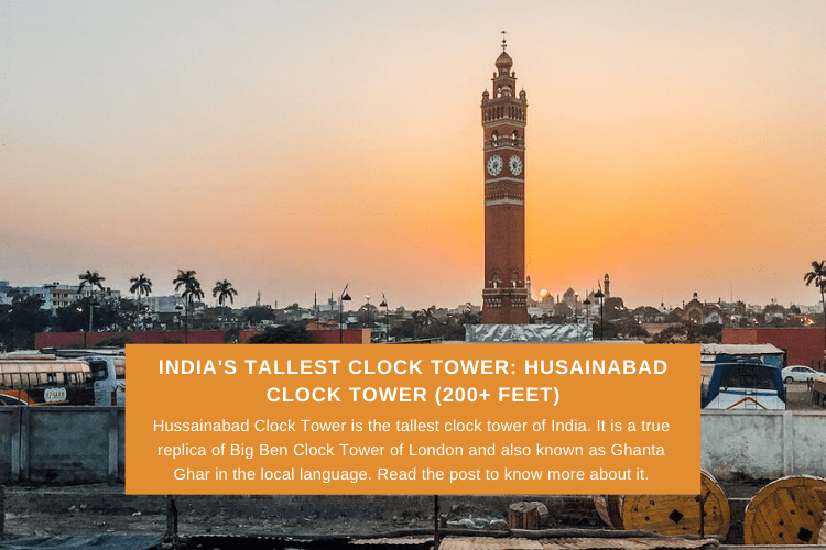 Read more about the article Hussainabad Clock Tower: One of India's Tallest Clock Tower (200+ feet)