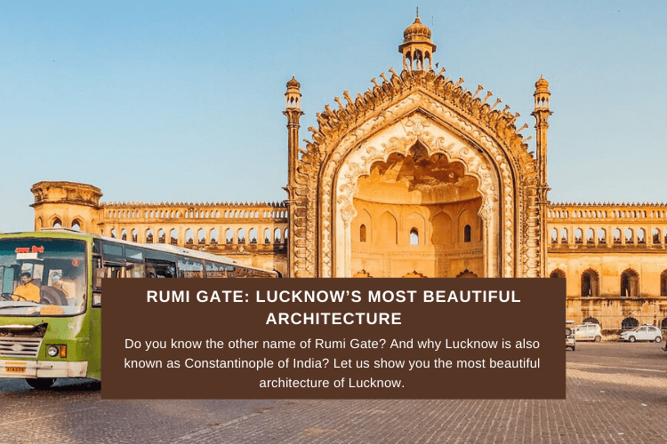 Read more about the article Rumi Gate: Lucknow's Most Beautiful Architecture