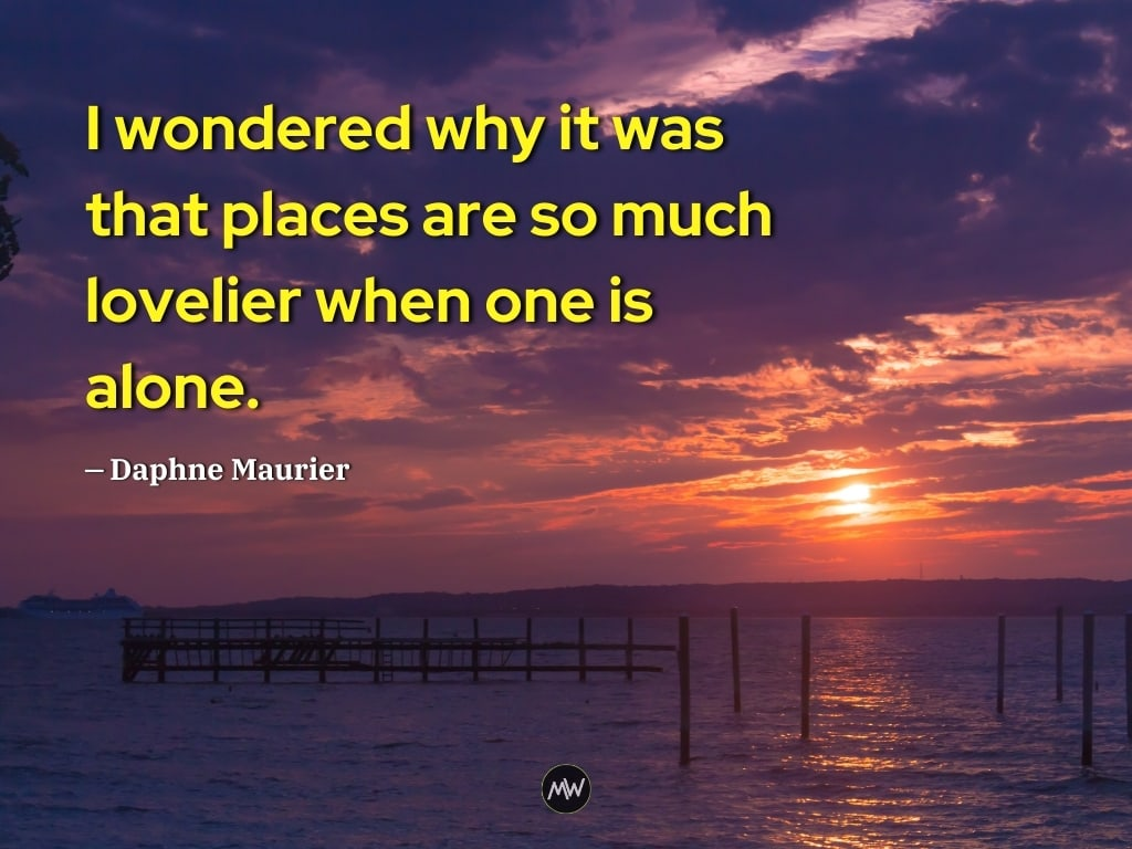 Solo Travel Quotes - Daphne Maurier