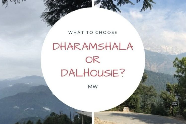 What to choose between Dharamshala and Dalhousie?