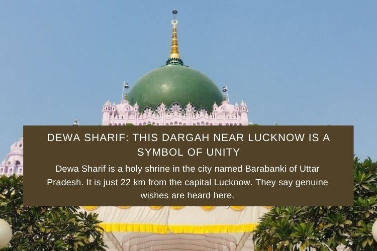 Dewa Sharif: This Dargah near Lucknow is a Symbol of Unity