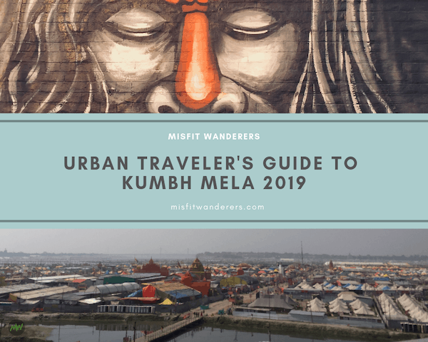Read more about the article The Urban Traveler's Guide to Kumbh Mela 2019
