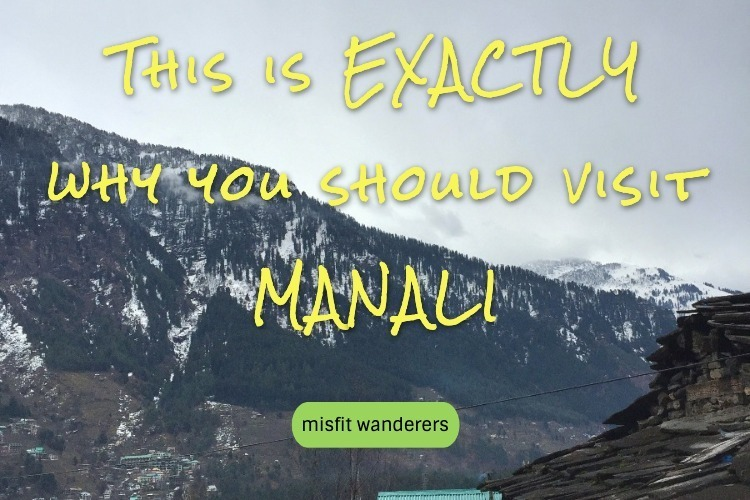 You are currently viewing This is EXACTLY why you should visit Manali (+ some must see places)