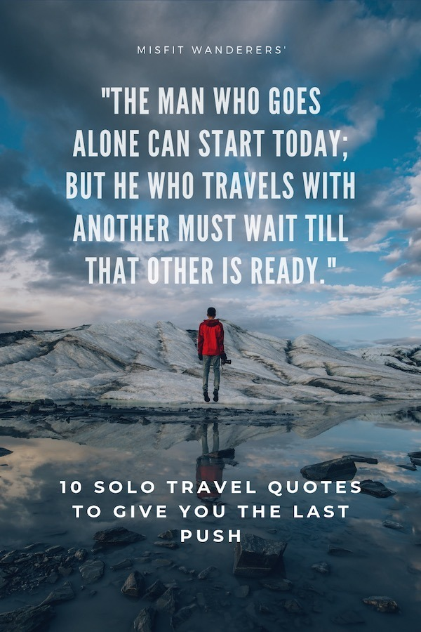 Top 10 Solo Travel Quotes To Give You That Push 1