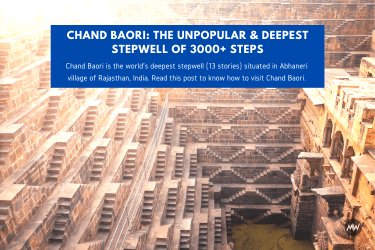 You are currently viewing Chand Baori: The Unpopular & Deepest Stepwell of 3000+ Steps