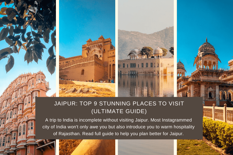 Jaipur: Top 9 Stunning Places to Visit (Ultimate Guide)