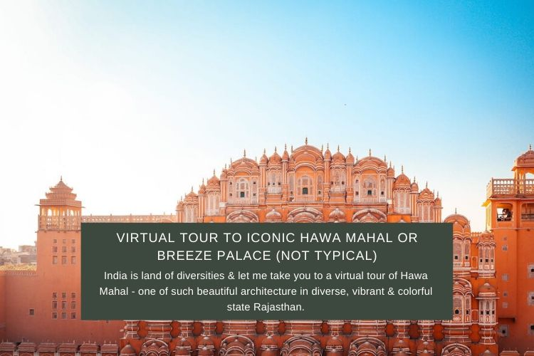 Read more about the article Virtual Tour To Iconic Hawa Mahal or Breeze Palace (NOT Typical)