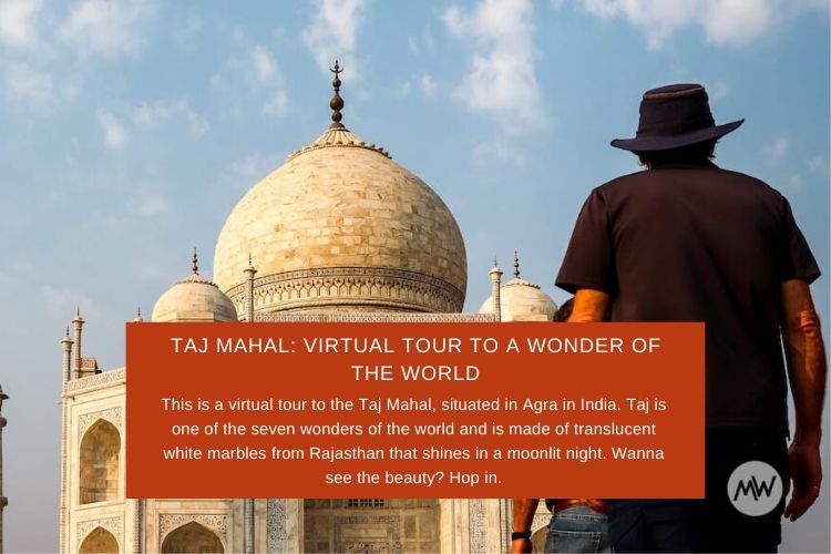 You are currently viewing Taj Mahal: Virtual Tour To A Wonder of the World (2020)
