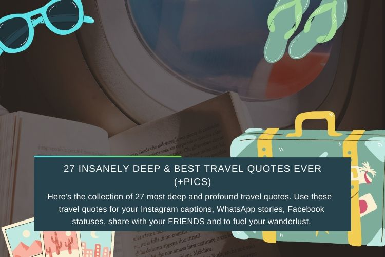 27 Insanely Deep & Best Travel Quotes Ever (+Pics)
