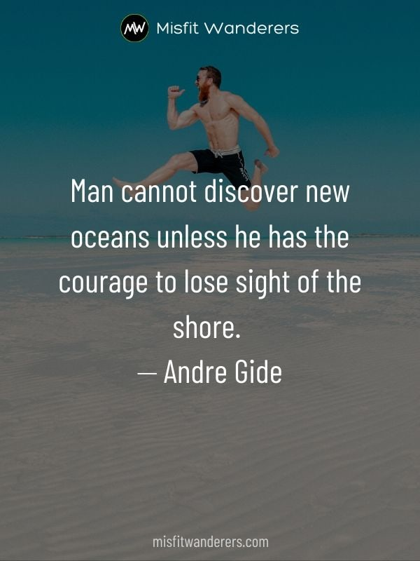 Courage - best travel quotes