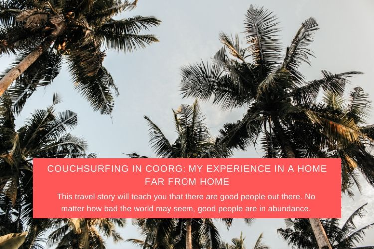 Couchsurfing in Coorg: My Experience in a Home Far From Home