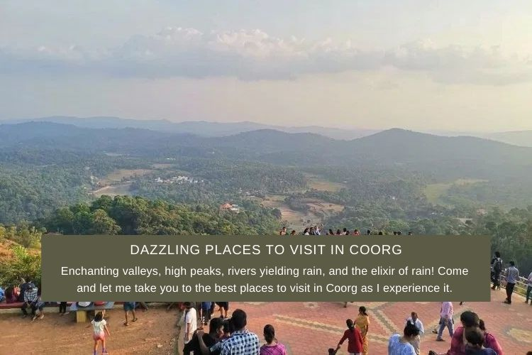 Dazzling Places To Visit in Coorg