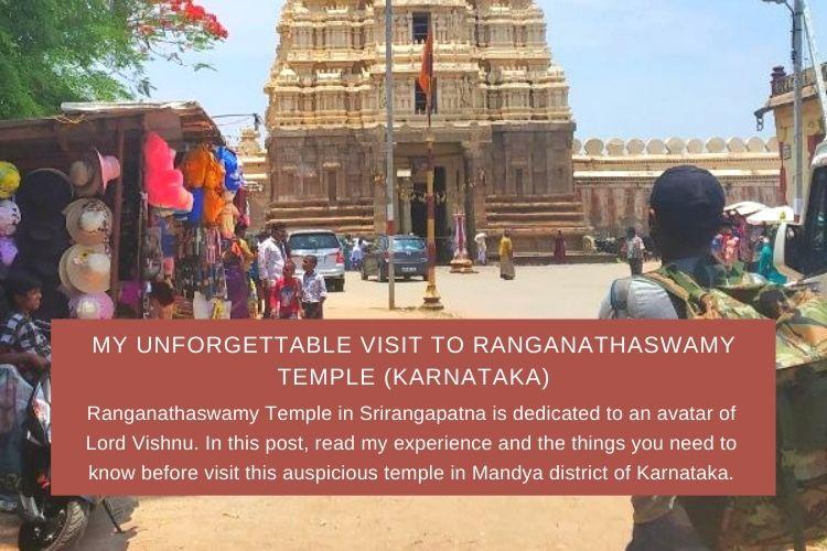 My Unforgettable Visit to Ranganathaswamy Temple Srirangapatna