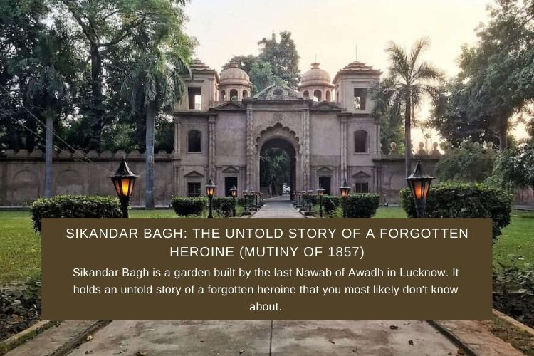 Sikandar Bagh: The Untold Story of a Forgotten Heroine (Mutiny of 1857)
